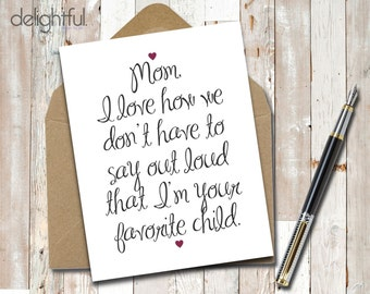 Instant Download Funny Mother's Day / For Mom / Favorite Child / Best Mom Greeting Card - Printable