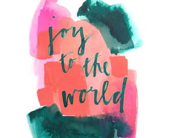 FREE US SHIPPING Joy to the World Print. modern calligraphy Christmas decor, watercolor painting Colorful Christmas art, abstract art