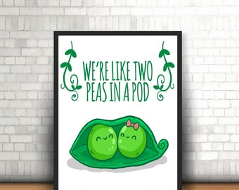 Two Peas In A Pod Print - We're Like Two Peas In A Pod Print - A4 Peapod Themed Printed - Unframes