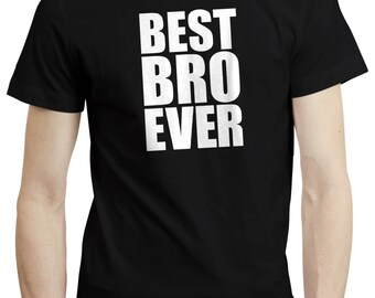 Best Bro Brother Ever New T shirt Tshirt Tee Big Little Gift Present Funny Cool