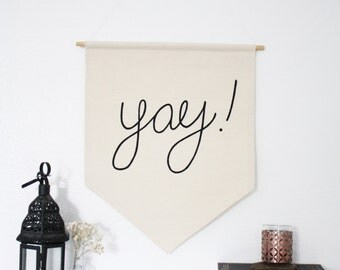 Large Banner - Yay! - Wall Flag - Canvas Flag - Wall Banner