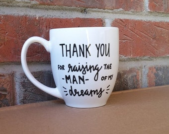 Thank You For Raising The Man Of My Dreams Mug | Mother-In-Law Gift | Wedding Day Gift | Wedding
