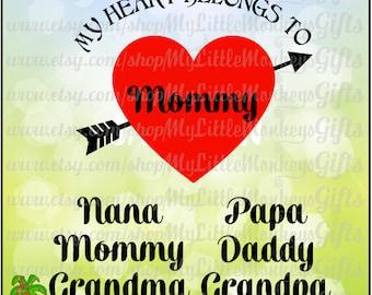 Heart SVG ~ My Heart Belongs to SVG ~ Mommy ~ Daddy ~ Nana ~ Papa ~ Grandma ~ Grandpa ~ Commercial Use SVG ~ Clip Art ~ Cut File eps dxf png