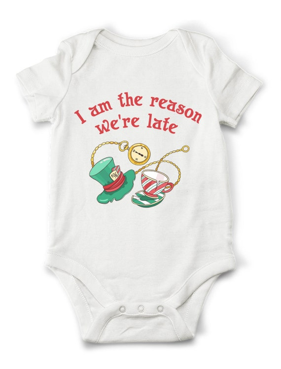 Alice In Wonderland Baby Bodysuit I M The Reason We Re Late Funny