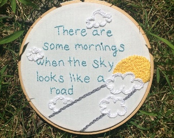 Hand stitched. Hand Embroidery Joanna Newsome quote. Wall art. Hostess Gift