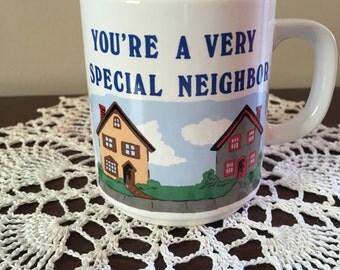 You're a Very Special Neighbor vintage mug