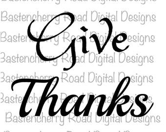 Thanksgiving svg, Give Thanks SVG, Happy Thanksgiving  svg, Autumn, Cut File, Cricut, Silhouette, Instant Download, svg Design, Vinyl