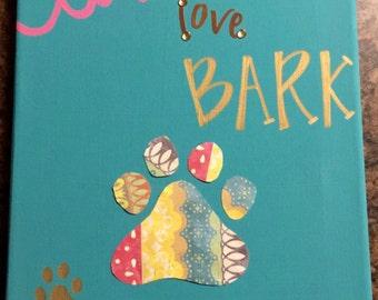 Teal Live, Love, Bark Canvas