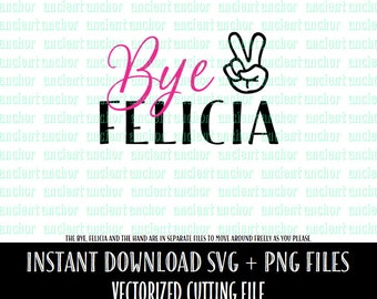 SVG File Commercial Use OK Bye Felicia SVG Cutting File - Instant Download of Vector Files