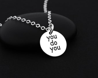 You Do You Necklace, Sterling Silver, Affirmation Necklace, Mantra Jewelry, Mantra Necklace, Motivational Jewelry, Inspirational Necklaces