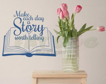 Make Each Day a Story Worth Telling Removable Vinyl Decal - Kid's Room, Classroom, Living Room, Family Room, Playroom