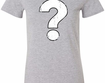 Ladies Funny Shirt Distressed Question Longer Length Tee T-Shirt QUESTION-6004