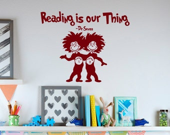 Reading Is Our Thing Dr Seuss Vinyl Wall Decals Quotes For Graduation- Dr Seuss Wall Decal Quote Nursery Kids Wall Art Sayings Decor Q072