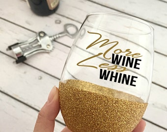 Funny Wine Glass - Stemless Wine Glass - Glitter Dipped Wine Glass - More Wine Less Whine - Gift - Mom Life - Mom Wine Glass - Wine Lover
