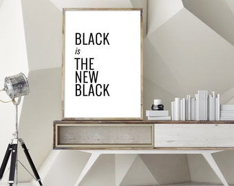 """Art Digital Print """"Black is the New Black"""" Printable Poster – Black Fashion Quote Print, Inspirational Modern Wall Art *INSTANT DOWNLOAD*"""
