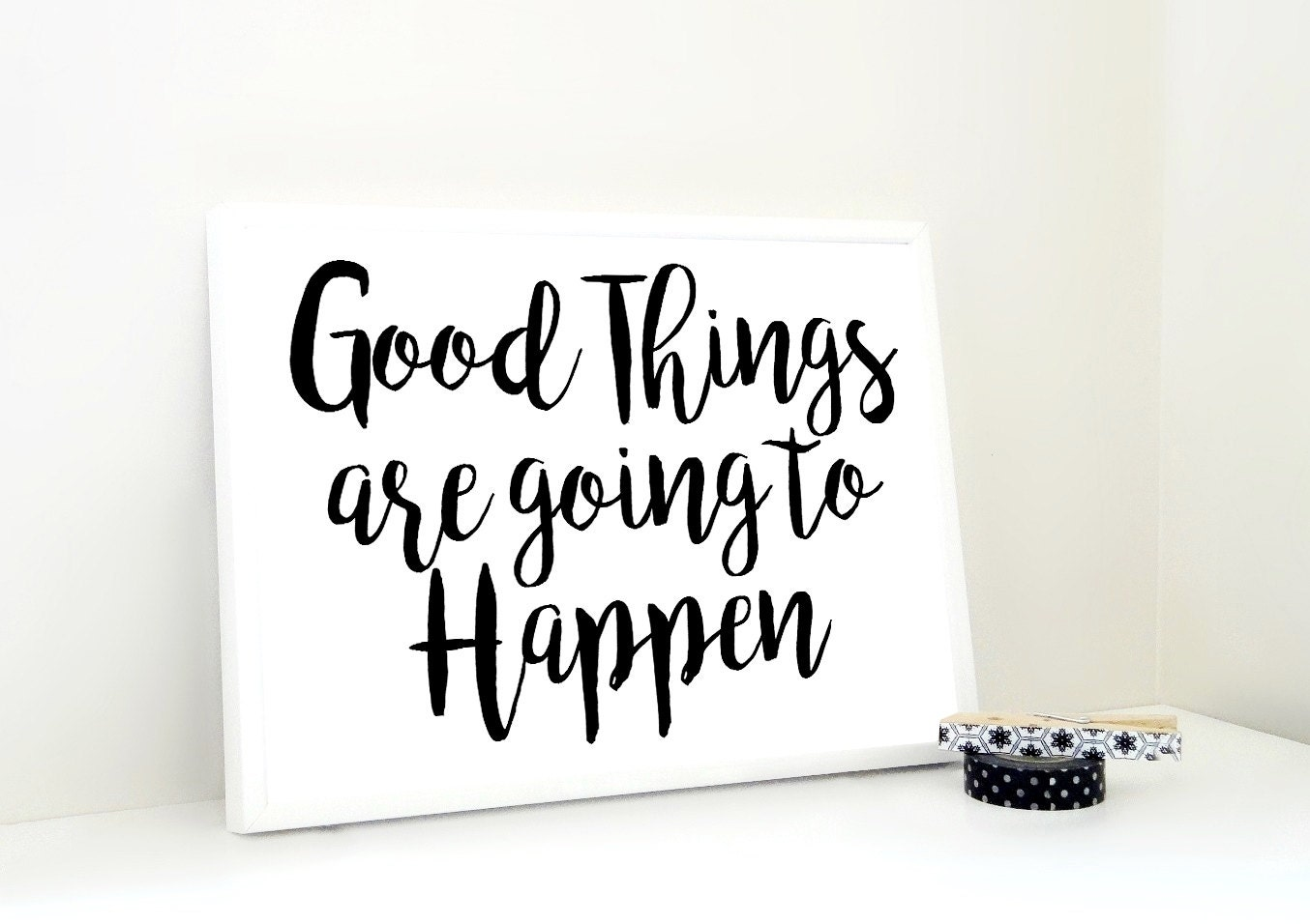 Good Things are Going to Happen Printable Print, Etsy Poster, Art Print, Motivational Print, Quote, Quote Print,