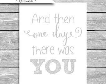 And Then One Day There Was You - 8x10 Inch Digital Download -  Printable Wall Art