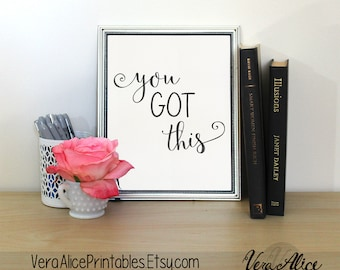 Wall Art Print | Wall Art Quote | Instant Download | Printable Art | You Got This | Inspirational Quote | Black & White Print | Quote Print