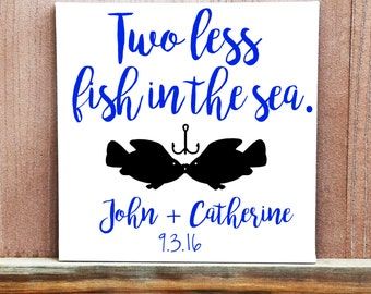 Two Less Fish In The Sea Sign - Hand Painted Canvas - Wedding Gift - Engagement Gift - Wedding Decor - Wedding Reception - Photo Prop Idea