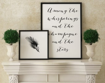 Set of 2 prints - Great Gatsby quote, among the whisperings and the champagne and the stars, and feather poster. F. Scott Fitzgerald