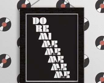 Print - Do Re Mi Me Me Me Me Me. Music. Music Gifts. Gifts for Musicians. Music Room Decor. Typography. Funny. Wall Art. Typography Wall Art