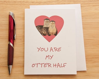 Otter Half, Funny Love Card,  Anniversary Card, Other Half, Birthday Card, Love Card, Romantic Card, Anniversary, Otter Card, Cute Love Card