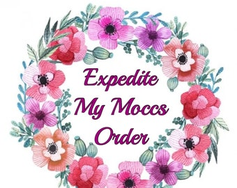 Expedite my Moccs Order!!!