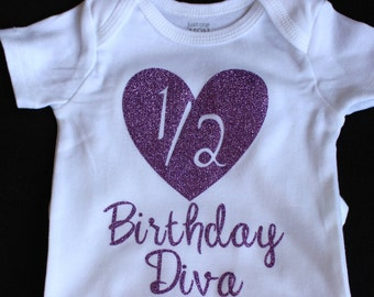 Half Birthday Shirt,Half Birthday Bodysuit, Half Birthday Diva, Heart, First Birthday Shirt, Custom Birthday Shirt, Personalized Shirt