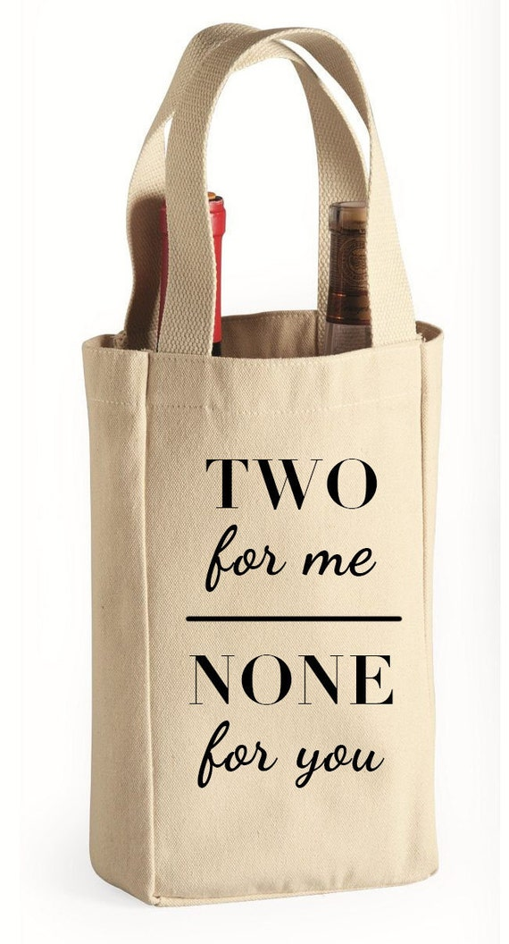 Two For Me, None For You - Double Bottle Wine Tote Bag
