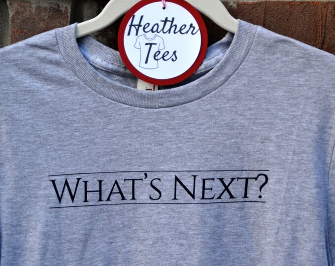 "Featured listing image: West Wing inspired ""What's Next?"" Jed Bartlet ringspun short-sleeved t-shirt white or gray"