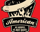 American as Herpes and Hot Dogs T-Shirt
