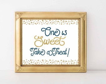 One is Sweet take a treat, first birthday favors sign, Baby boy 1st Birthday decor, Navy Blue and Gold Glitter, 8x 10, Digital File.