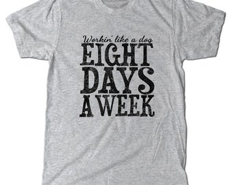 Workin Eight days a week T-Shirt, father's day gift, beatles fans
