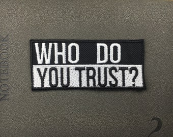 who do you trust ?patch embroidered patch iron on patches iron on patch sew on patch