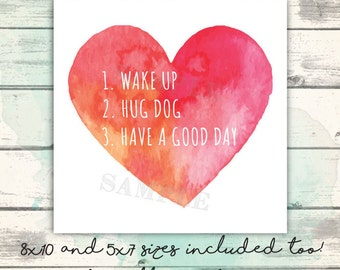 Cute Dog Mom Gift, Pitbull Mom Gift, Hug Your Dog, Wake Up Hug Dog Have a Good Day, Dog Lover Printable, Watercolor Heart, Rescue Dog Print