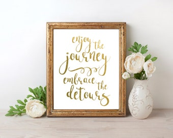 Enjoy The Journey Embrace the Detours Gold Foil Print FREE US SHIPPING