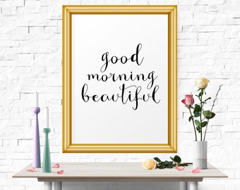 Printable Art, Good Morning Beautiful, Nursery Wall Art, Wall Art, Wall Print, Home Decor, Kitchen Wall Art, Instant Download