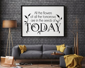 All the flowers of all the tomorrows are in the seeds of today, Inspirational quote poster, Printable poster, Instant download,