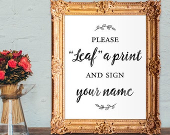 Leaf a print wedding guest book sign - PRINTABLE - 8x10 - 5x7