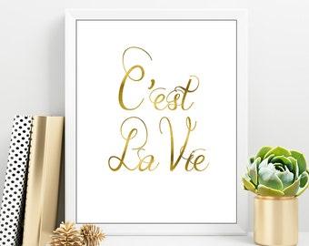 C'est La Vie Print, Frans afdrukbare citaat, gouden belettering citaat, Frans Gold Poster, goud citeer afdrukbare, digitale drukkerij