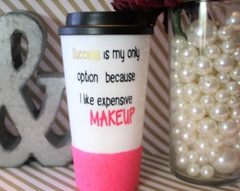 Travel mug, to go tumbler, Makeup, Makeup coffee mug, Plastic To go cup, Tumbler, Cute tumbler, Coffee tumbler, Glitter dipped tumbler, cute