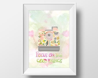 Focus on the good things camera art printable