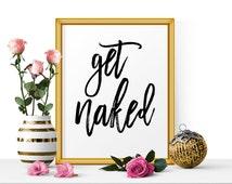 Get Naked Print, Get Naked, Get Naked Sign, Bathroom Sign, Bathroom Print, Typography Poster, Inspirational Quote, Digital Print