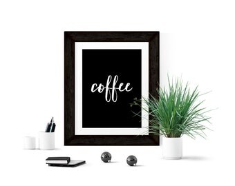 "PRINTABLE Art ""Coffee"" Typography Art Print Black and White Home Decor Dorm Decor Apartment Decor Office Decor"