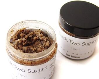 Black, Two Sugars Body Polish - Coffee Sugar Scrub - Vegan - Handmade - Body Scrub - Sulfate Free Skincare