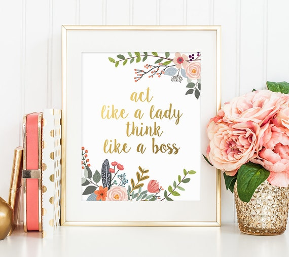 Perfect Gold Office Decor, Act Like A Lady Think Like A Boss, Gold Floral Print,  Faux Gold Foil, Gold Office Decor, Inspirational Print, Boss Quote
