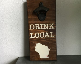 Drink Local Bottle Opener/ State Wood Sign