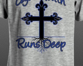 Cajun Faith Runs Deep - T-Shirt