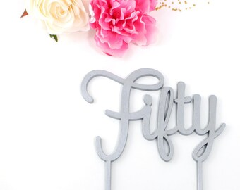 Fifty Cake Topper - 50th Cake Topper - 50 Cake Topper - Silver Fifty Cake Topper - 50 Cake Topper Silver - 50th Birthday Decor Fifty Topper