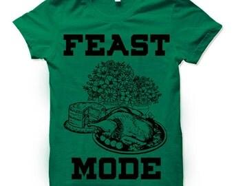 Feast Mode Thanksgiving T Shirt. Turkey Dinner Tee Shirt.
